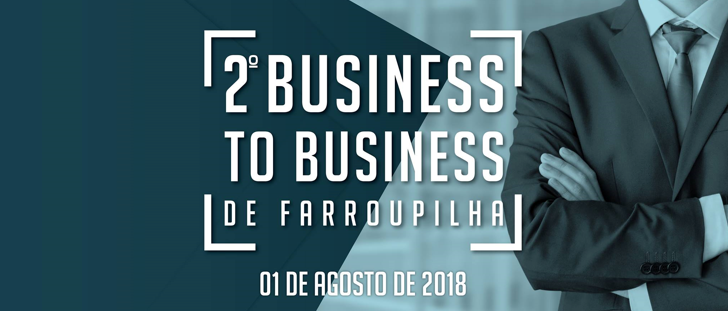 CIC Farroupilha realiza 2º Business to Business com Transformação Digital como tema