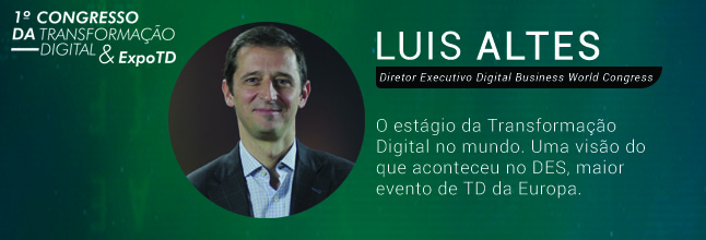 Recado do Lluis Altes, Managing Director at Digital Business World Congress