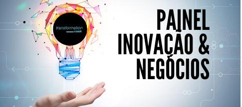 Painel Inovação e Negócios na Transformation Week