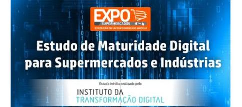 Estudo de Maturidade Digital da Industria de alimentação será apresentado na 19ª EXPO Supermercados