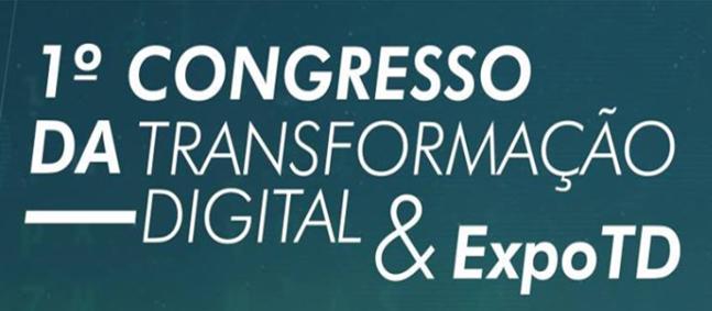 Conheça a estrutura do Congresso da Transformação Digital e ExpoTD
