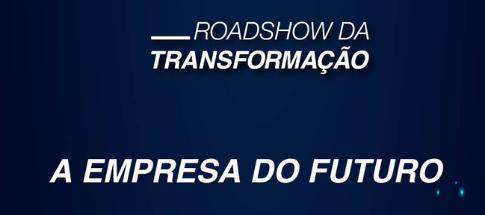 Fique por dentro do que rolou no Roadshow da Transformação Digital