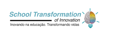 School Transformation of Innovation. Inovando na Educação. Transformando Vidas
