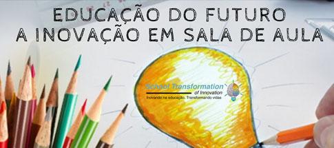LIVE Roadshow da Transformação Digital - EDUCAÇÃO DO FUTURO! A Inovação em sala de aula